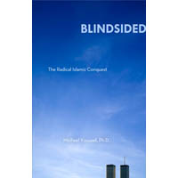 Blindsided: The Radical Islamic Conquest - Kindle ebook